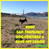 Keep San Francisco Dog Friendly and help save Off Leash